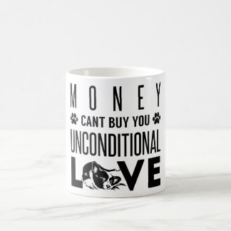 Money Can't buy you unconditional Love Classic White Coffee Mug