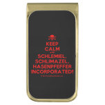 [Skull crossed bones] keep calm and schlemiel, schlimazel, hasenpfeffer incorporated!  Money Clip