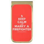 [Campfire] keep calm and marry a firefighter  Money Clip