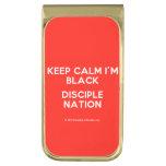 keep calm i'm black disciple nation  Money Clip