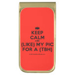 [Camera] keep calm and (like) my pic for a (tbh)  Money Clip