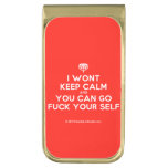 [Crown upside down] i wont keep calm and you can go fuck your self  Money Clip