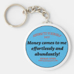 Money Comes To Me Easily And Effortlessly Basic Round Button Keychain