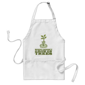 Money doesn't grow on trees adult apron