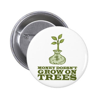 Money doesn't grow on trees button