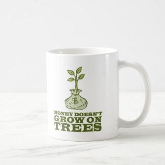 Money doesn't grow on trees classic white coffee mug