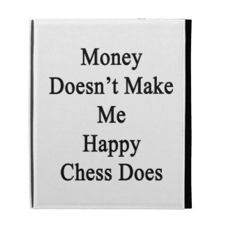 Money Doesn't Make Me Happy Chess Does iPad Folio Covers