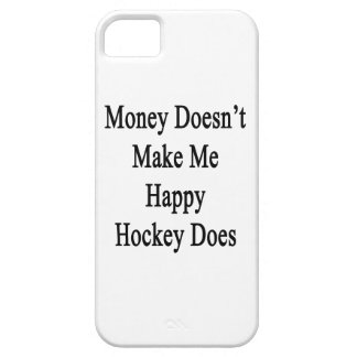 Money Doesn't Make Me Happy Hockey Does iPhone 5 Covers
