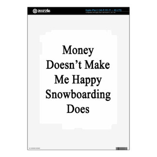 Money Doesn't Make Me Happy Snowboarding Does Skins For iPad 3