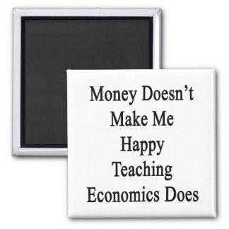 Money Doesn't Make Me Happy Teaching Economics Doe 2 Inch Square Magnet