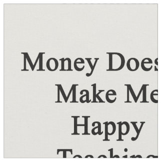 money doesnt make people happy Money doesnt make you happy quotes - 1 dont ever underestimate the importance of money i know its often been said that money wont make you happy and this is undeniably true, but everything else being equal, its a lovely thing to have around the house read more quotes and sayings about money.