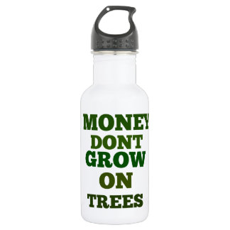 Money Dont Grow On Trees Quote Stainless Steel Water Bottle