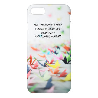 Money Flows Easily and Playfully into My Life iPhone 7 Case