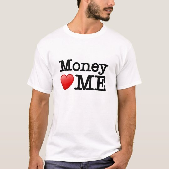 Money heart me T-Shirt