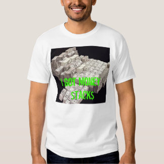 money, I got Money  $TACK$ T Shirt