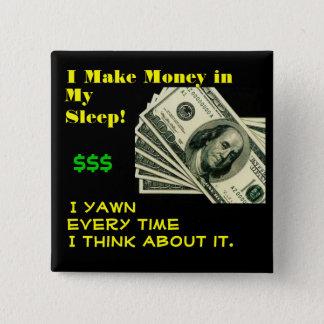 Money in my sleep pinback button