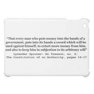 Money Into The Hands Of A Government L Spooner iPad Mini Cases