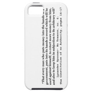Money Into The Hands Of A Government L Spooner iPhone 5 Cases