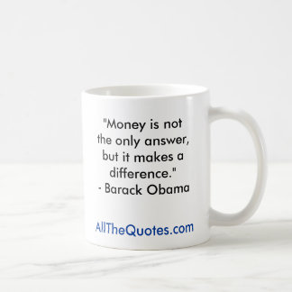 """Money is not the only answer, but it makes a d... Coffee Mug"