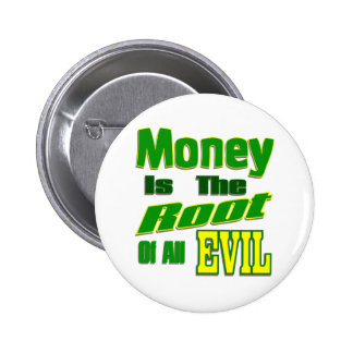 money is the root of all evil button