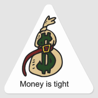 Money is tight triangle sticker