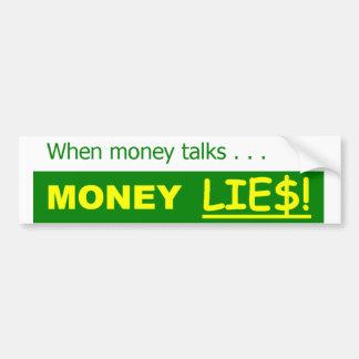 MONEY LIES POLITICAL SATIRE BUMPER STICKER