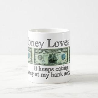 Money Loves Me Coffee Mug