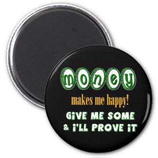 Money Makes Me Happy Magnet