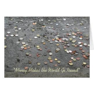 """Money Makes the World Go Round"" Card"