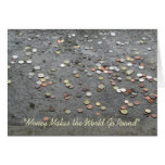 """Money Makes the World Go Round"" Greeting Cards"