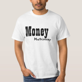 Money Matrimony T-Shirt
