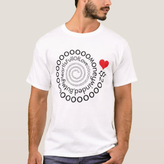 Money minded, but my heart is full of love t shirt