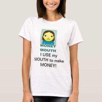 MONEY MOUTH T-Shirt