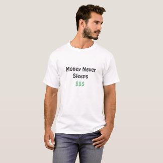 Money Never Sleeps T-Shirt