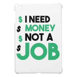 Money Not A Job Case For The iPad Mini