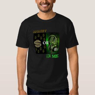 Money or Da Mic T Shirt