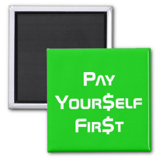 Money Pay Yourself First 2 Inch Square Magnet