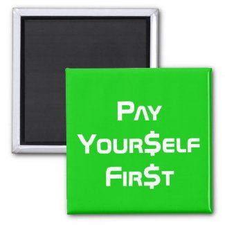 Money Pay Yourself First Magnet