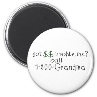 Money problems call grandma 2 inch round magnet