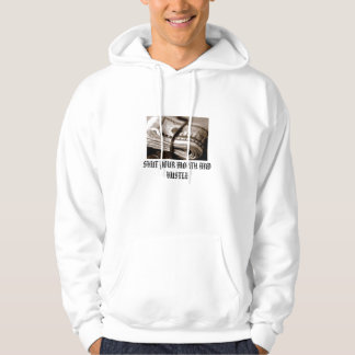 money, SHUT YOUR MOUTH AND HUSTLE Hoodie