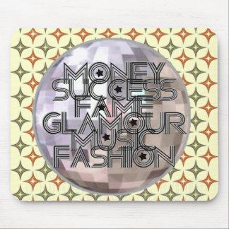 Money, Success, Fame, Glamour, Music & Fashion Mouse Pad