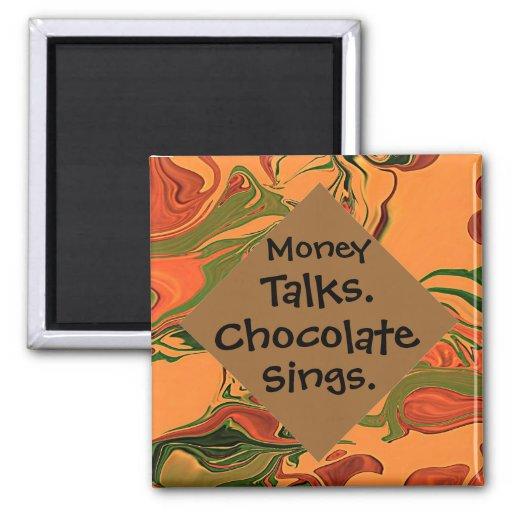 money talks chocolate sings fridge magnet