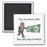 Money Talks - Man Magnets