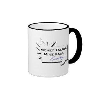 Money Talks. Mine Said Goodbye! Mug