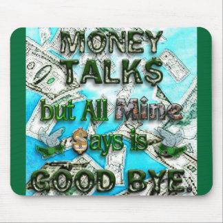 Money Talks, Mine Says Good Bye Mouse Pads