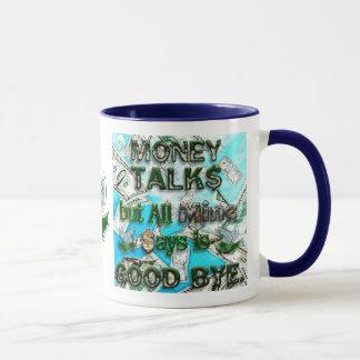 Money Talks, Mine Says Good Bye Mug