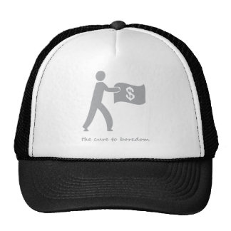 Money.....the cure to boredom trucker hat