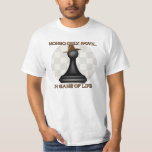 Mongo only pawn in game of life. t shirt