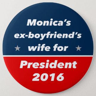 """MONICA'S EX-BOYFRIEND'S WIFE FOR . . ."" 6-inch Button"
