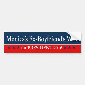 """MONICA'S EX-BOYFRIEND'S WIFE FOR PRESIDENT 2016"" BUMPER STICKER"
